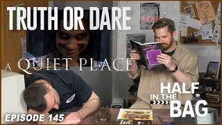 Video Half in the Bag Episode 145: Truth or Dare and A Quiet Place (SPOILERS) MP3, 3GP, MP4, WEBM, AVI, FLV April 2018