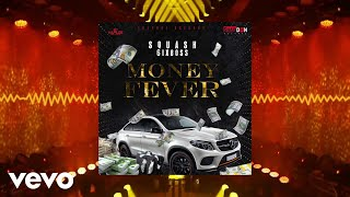 Video Squash - Money Fever (Official Audio) MP3, 3GP, MP4, WEBM, AVI, FLV Februari 2019