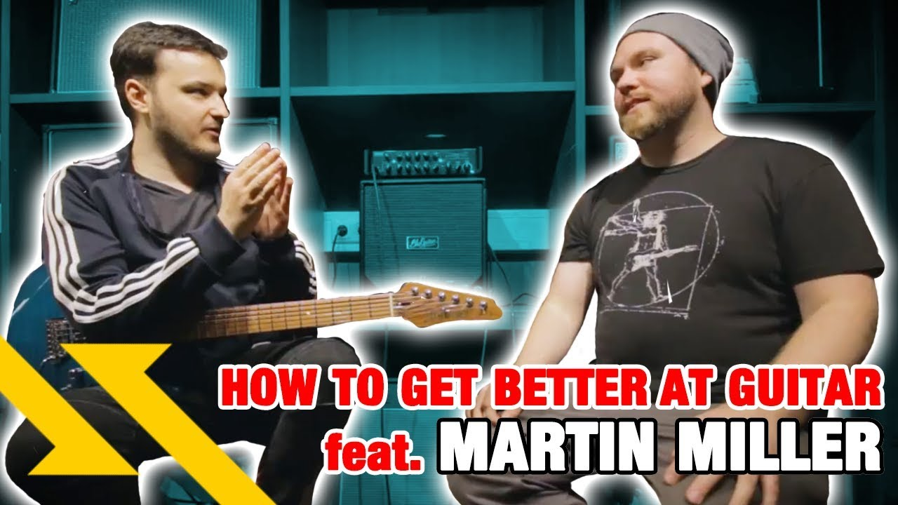How To Get Better At Guitar According To MARTIN MILLER – #TGU18