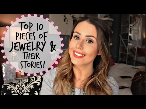 MY TOP 10 PIECES OF JEWELRY & THEIR STORIES!