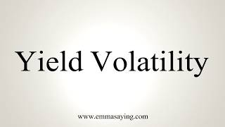 Learn how to say Yield Volatility with EmmaSaying free pronunciation tutorials.http://www.emmasaying.com