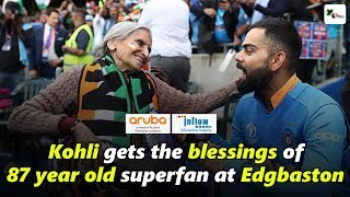 Watch: Virat Kohli gets the blessings of 87 year old superfan at Edgbaston   ICC CWC 2019