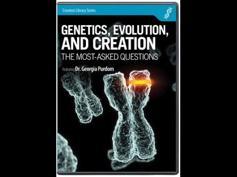 Genetics, Evolution, and Creation: Most Asked Questions – Dr. Georgia Purdom