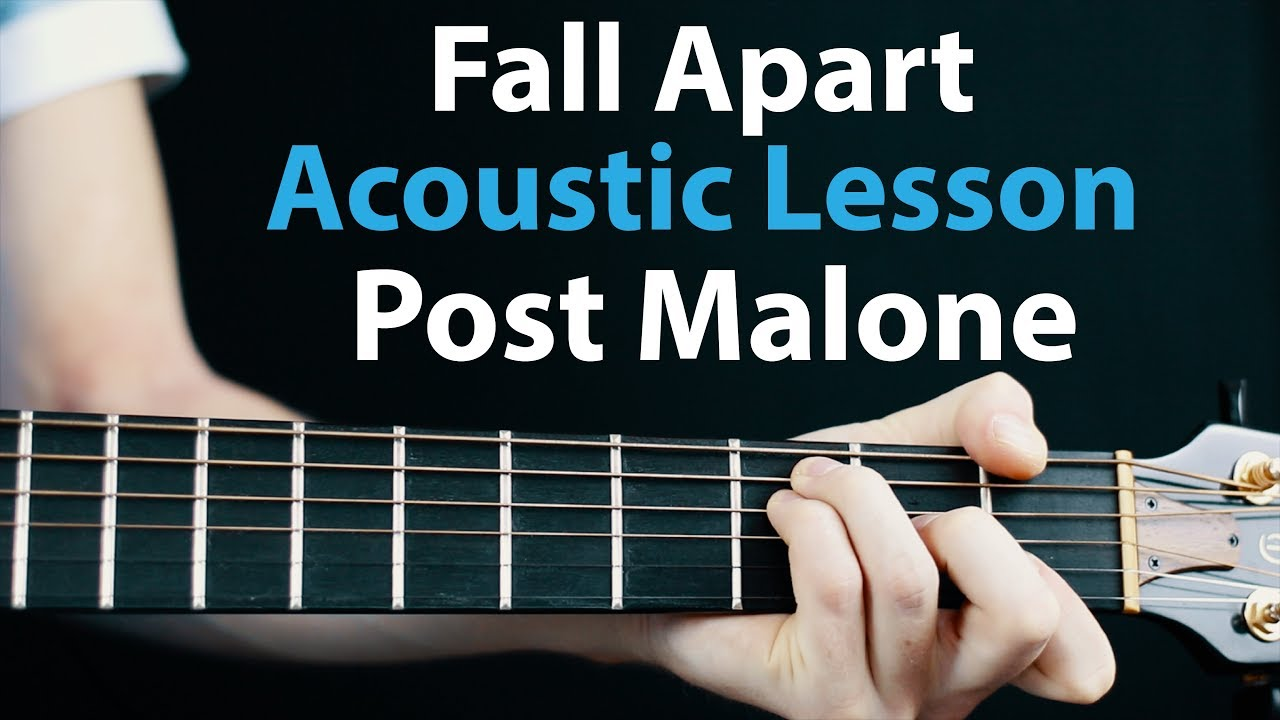 Post Malone – Fall Apart: Acoustic guitar Lesson  🎸