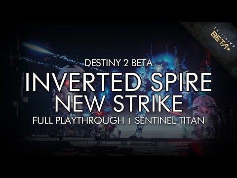 Destiny 2 Beta - The Inverted Spire Strike On Sentinel Titan (First Playthrough Of New Strike)
