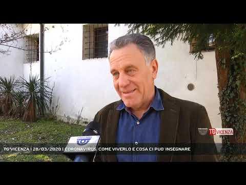 TG VICENZA | 28/03/2020 | CORONAVIRUS, COME VIVERLO E COSA CI PUO' INSEGNARE