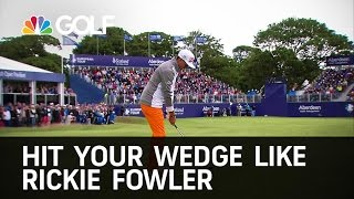 Hit the Wedge like Rickie Folwer | Golf Channel