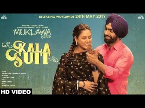 KALA SUIT ( Official Video ) Ammy Virk & Mannat Noor ! Sonam Bajwa |  Muklawa  | New Punjabi Stutas