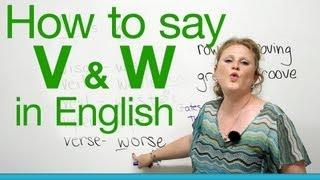 Pronunciation - V&W