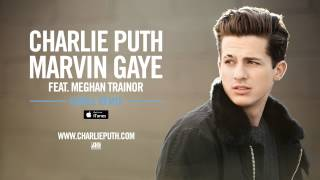 Charlie Puth - Marvin Gaye ft. Meghan Trainor [Cahill Remix]