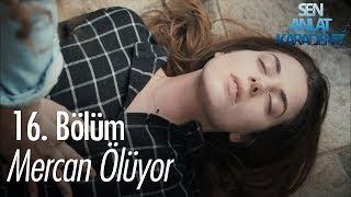 Video Mercan ölüyor - Sen Anlat Karadeniz 16. Bölüm MP3, 3GP, MP4, WEBM, AVI, FLV Mei 2018