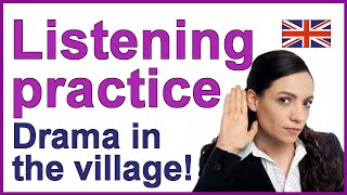 Drama in the village, English Listening Practice