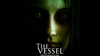 Nonton The Vessel Trailer - Vagabond Productions Spring 2016 Film Subtitle Indonesia Streaming Movie Download