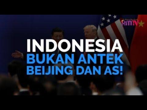 Indonesia Bukan Antek Beijing dan AS!