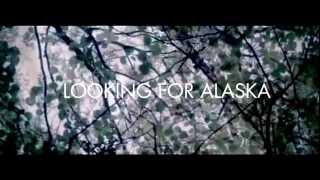 ● Looking For Alaska Trailer ●
