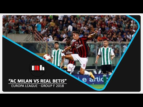 AC Milan vs Real Betis 1-2 All Goals & Extended Highlights Europa League 2018