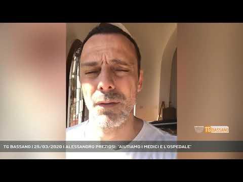 TG BASSANO | 25/03/2020 | ALESSANDRO PREZIOSI: ''AIUTIAMO I MEDICI E L'OSPEDALE''