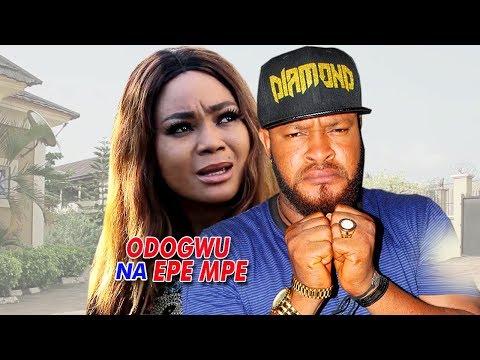 Odogwu Na Epe Mpe 4 - 2018 Latest Nigerian Nollywood Igbo Movie Full HD