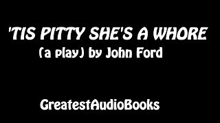 'TIS PITTY SHE'S A WHORE - FULL AudioBook