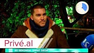 INTERVISTE 60 SEKONDA - SHPAT DEDA - PRIVE KLAN KOSOVA