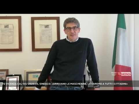 TG VICENZA | 24/03/2020 | IL SINDACO: «ARRIVANO LE MASCHERINE, LE DAREMO A TUTTI I CITTADINI»