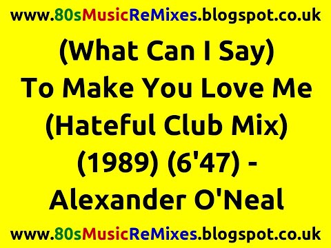 (What Can I Say) To Make You Love Me (Hateful Club Mix) - Alexander O'Neal | 80s Dance Music (видео)