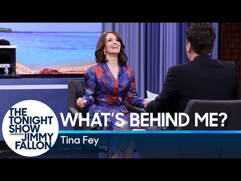 What's Behind Me? with Tina Fey