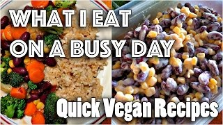 1. WHAT I EAT IN A (BUSY) DAY #26 | Quick Vegan Recipes