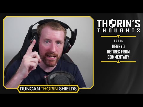 Thorin's Thoughts - HenryG Retires From Commentary (CS:GO)