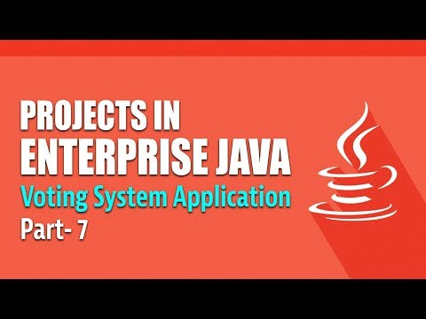 Projects in Enterprise Java   Creating a Voting System   Part 7   Eduonix