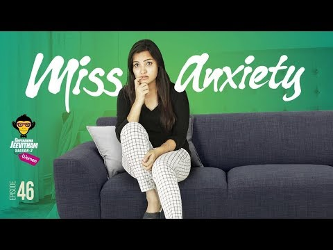 Miss Anxiety || Episode - 46 || DJ Women