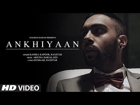 ANKHIYAAN Video Song | Raxstar & Kanika Kapoor | L