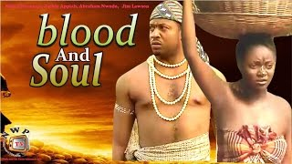 Blood And Soul    -   Nollywood Movie