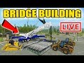 FARMING SIMULATOR 2017 | 50 FOOT BRIDGE BUILDING FAIL | WITH 18 WHEELED CRANE | LIVE STREAM