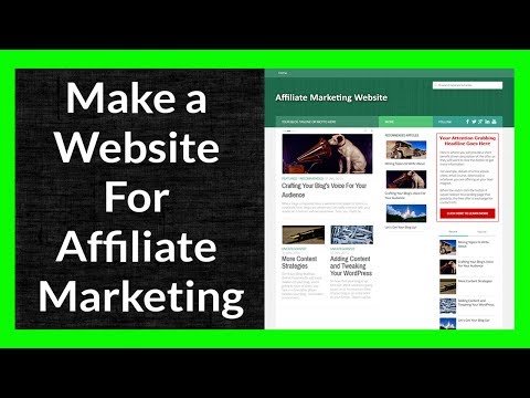 Make a Website for Affiliate Marketing Part 1 of 11