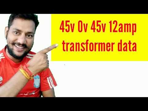 45v 0v 45v 12amp  transformer data