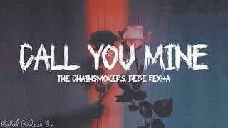 Video The Chainsmokers, Bebe Rexha - Call You Mine (Lyrics) MP3, 3GP, MP4, WEBM, AVI, FLV Juli 2019