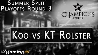 Koo Tigers vs KT Rolster - LCK Summer Split - Playoffs Round 3 - Koo vs KT [FR]