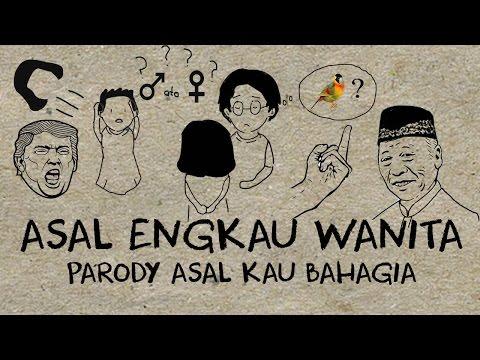 PARODY ASAL ENGKAU WANITA (ARMADA) PARODY ASAL KAU BAHAGIA)