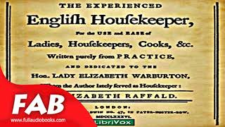 The Experienced English Housekeeper Full Audiobook by Elizabeth RAFFALD by Early Modern, Cooking