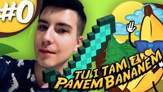 Tu i Tam z Panem Bananem [#1]: TEREFERE BUM CYK CYK!