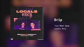 Tiny Meat Gang - Drip