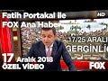 25 Aralık tartışması! 17 Aralık 2018 Fatih Portakal ile FOX Ana Haber
