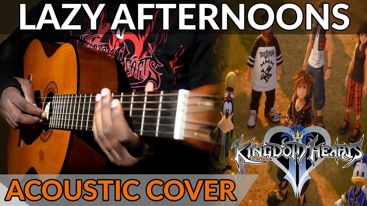 """Kingdom Hearts 2 – """"Lazy Afternoons"""" Acoustic Guitar & Orchestra Cover"""