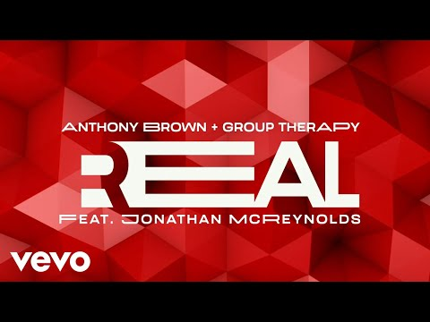 Real - Anthony Brown & group therAPy - ft. Jonathan McReynolds