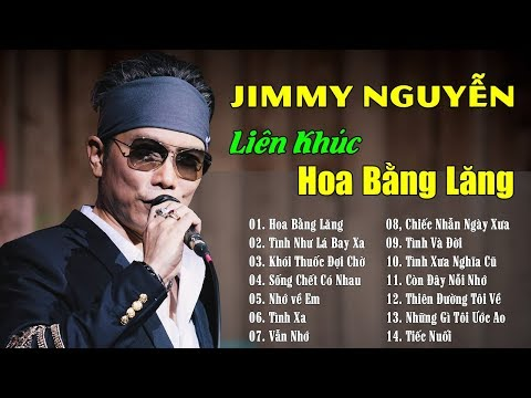 Jimmy Nguyễn - Hoa Bằng Lăng | Những Tuyệt Phẩm Để Đời Của Jimmy Nguyễn - Thời lượng: 54:46.