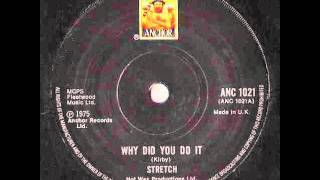 Stretch – Why Did You Do It?