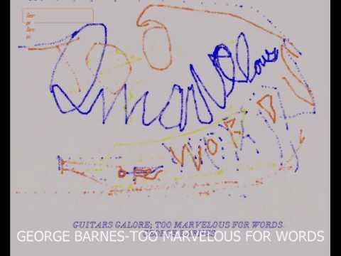George Barnes Too Marvelous For Words-Guitars Galore online metal music video by GEORGE BARNES