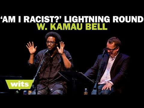 W. Kamau Bell - 'Am I Racist? Lightning Round' - Wits