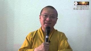 Đạo Phật triết lý và đạo Phật ứng dụng-TT. Thích Nhật Từ - wWw.ChuaGiacNgo.com